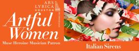 Ars Lyrica Houston Presents Second Artful Women Concert ITALIAN SIRENS