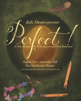 Kidz Theatre Presents the World Premiere of PERFECT!