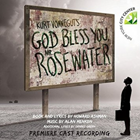 Alan Menken & Howard Ashman's GOD BLESS YOU, MR. ROSEWATER Cast Recording Out Today