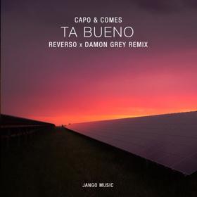 Reverso & Damon Grey Remix Cap & Comes 'Ta Bueno'
