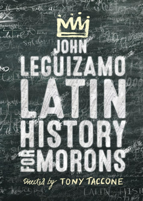 Broadway Class Will Be in Session for John Leguizamo's LATIN HISTORY FOR MORONS This Fall