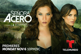 New Season of Telemundo's SENORA ACERO, LA COYOTE Premieres 11/6