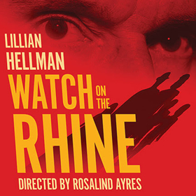 Cast Complete for LATW's WATCH ON THE RHINE Live Recording