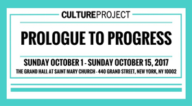 Culture Project Announces 'Prologue to Progress' Series