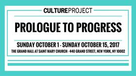 Culture Project Announces 'Prologue to Progress' Series