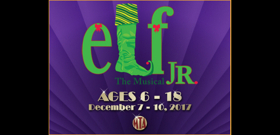 Musical Theatre of Anthem Presents ELF THE MUSICAL, JR.