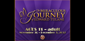 THE MIRACULOUS JOURNEY OF EDWARD TULANE Travels to Musical Theatre of Anthem