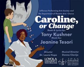 JPAS and Loyola University Partner to Present CAROLINE, OR CHANGE