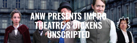 ANW Presents IMPRO THEATRE's DICKENS UNSCRIPTED