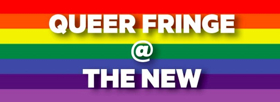 New Theatre Launches Queer Fringe; Line-Up Announced