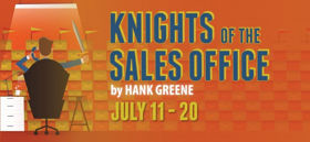 Adirondack Theatre Festival to Stage KNIGHTS OF THE SALES OFFICE This Summer