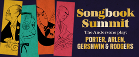SONGBOOK SUMMIT, Featuring Tunes of Cole Porter, George Gershwin and More, Coming to 59E59 Theaters