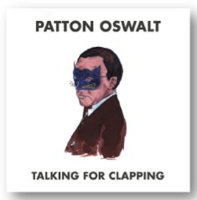 Patton Oswalt's Award Winning 'Talking For Clapping' To Be Released as Digital Album Today