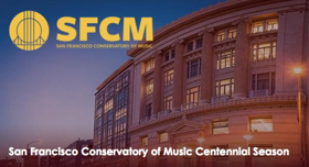 San Francisco Conservatory of Music Sets 2017-18 Centennial Season