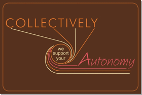 The Soap Factory Presents COLLECTIVELY WE SUPPORT YOUR AUTONOMY