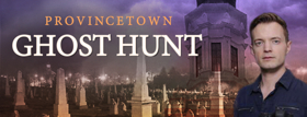 Adam Berry from TLC to Investigate Provincetown Ghosts with Fans this Halloween
