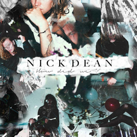 Musician Nick Dean Releases New Single, 'How Did We?'