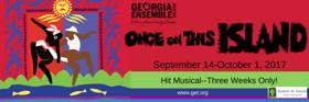 Georgia Ensemble Theatre Opens Season with ONCE ON THIS ISLAND