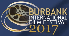 Burbank International Film Festival Announces 2017 Program
