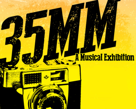 35MM: A MUSICAL EXHIBITION Comes Into Focus at the Roxy Regional Theatre's theotherspace