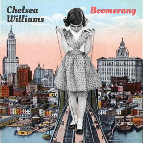 Chelsea Williams Hits Wondrous Creative Heights on Her Debut 'Boomerang,' Today