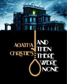 Warner Stage Company Presents Agatha Christie's AND THEN THERE WERE NONE