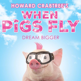 HOWARD CRABTREE'S WHEN PIGS FLY to Land Off-Broadway This Fall