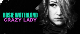 Rosie Waterland Announces Crazy Lady National Tour