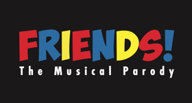 They'll Be There For You! Cast Announced For FRIENDS! The Musical Parody Off-Broadway