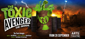 Great Deals On Tickets For THE TOXIC AVENGER at the Arts Theatre