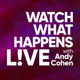 Scoop: WATCH WHAT HAPPENS LIVE! on Bravo - Thursday, July 27, 2017- Thursday, August 3, 2017