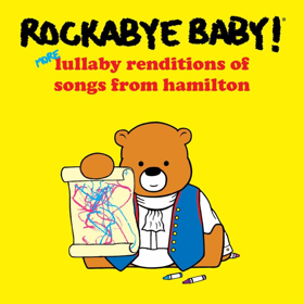 Listen: Rockabye Baby Shares More Lullaby Renditions of Songs from HAMILTON