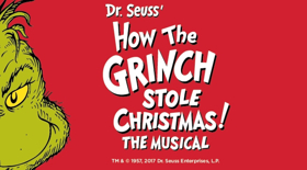 SEUSS' HOW THE GRINCH STOLE CHRISTMAS! THE MUSICAL to Slink into ...