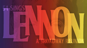 Original LENNON Stars Will Chase, Mandy Gonzalez and More to Reunite in Concert at Feinstein's/54 Below