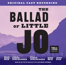 Two River Theater's THE BALLAD OF LITTLE JO with Teal Wicks & More Gets Original Cast Recording