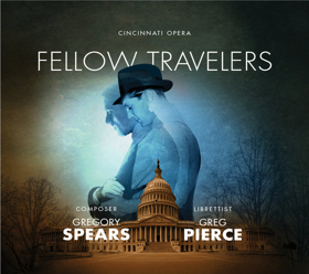 Cincinnati Opera to Release Premiere Recording of Gregory Spears' FELLOW TRAVELERS