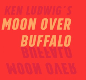People's Light Ends the Season with Madcap Comedy MOON OVER BUFFALO