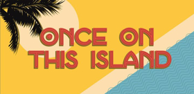 BWW Review: ONCE ON THIS ISLAND Wows Audiences at Le Petit