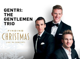 GENTRI: The Gentlemen Trio will Bring FINDING CHRISTMAS to the Eccles Theater