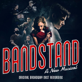 Strike Up the Band! BANDSTAND Celebrates 100 Performances with Free Cast Album Streaming