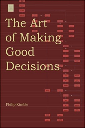 New Book THE ART OF MAKING GOOD DECISIONS Simplifies Decision-Making