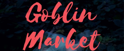 Sound Theatre Company to Close 2017 Season with Victorian Poem-Inspired GOBLIN MARKET