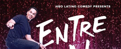 ENTRE NOS: PART 2 Starring Rising Latino Stand-Up Comics Premieres On HBO Latino, 10/13