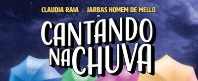 Review: CANTANDO NA CHUVA (Singin' In The Rain) Gives Brazil a Shower of Joy
