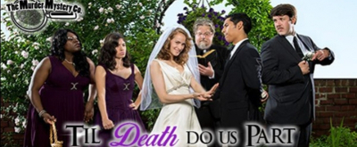 BWW Review: TIL DEATH DO US PART at The Murder Mystery Co. Of Dallas