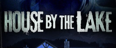 BWW Review: Poor Scare Tactics and Mild Thrills From 'HOUSE BY THE LAKE'