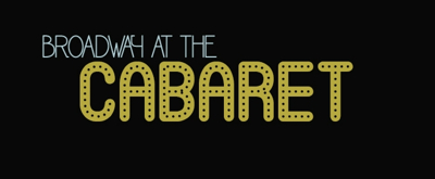 Broadway at the Cabaret: Ben Fankhauser, Alice Ripley & More This Week!