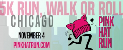 Chicago's First Annual PINK HAT RUN to Benefit Women's Groups, 11/4