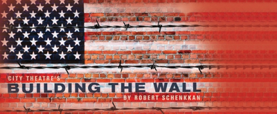 BWW Previews: BUILDING THE WALL at The Adrienne Arsht Center For The Performing Arts