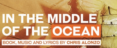 BWW Previews: IN THE MIDDLE OF THE OCEAN at Atlanta Musical Theatre Festival